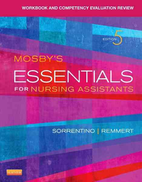 Essentials for Nursing Assistants Workbook and Competency Evaluation Review By Sorrentino, Sheila A./ Remmert, Leighann
