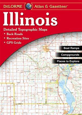 Illinois Atlas & Gazetteer By Delorme (EDT)